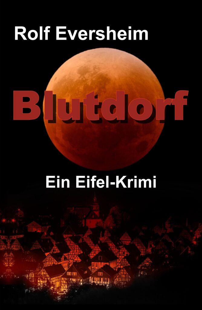 Eifel-Krimi Blutdorf von Rolf Eversheim